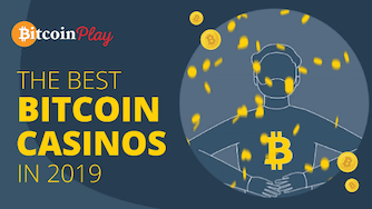 The Best Bitcoin Casinos in 2019